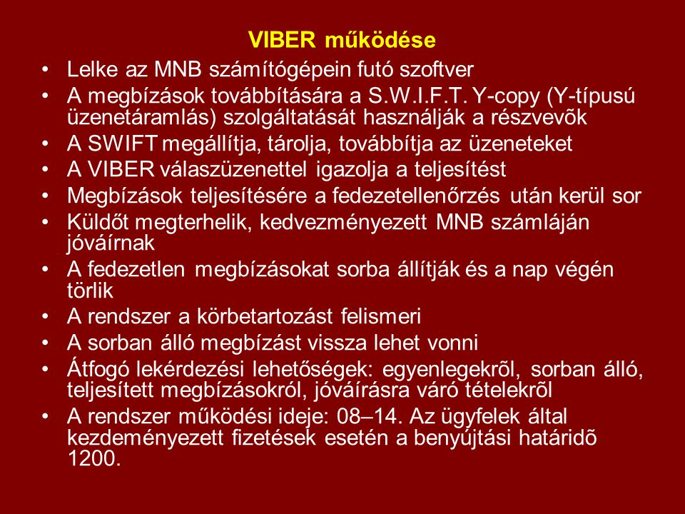 VIBER működése Lelke az MNB számítógépein futó szoftver