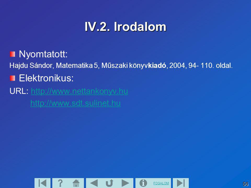 IV.2. Irodalom Nyomtatott: Elektronikus: