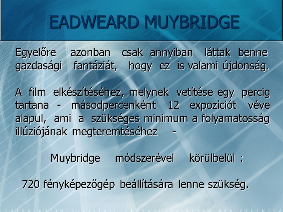 Muybridge módszerével körülbelül :