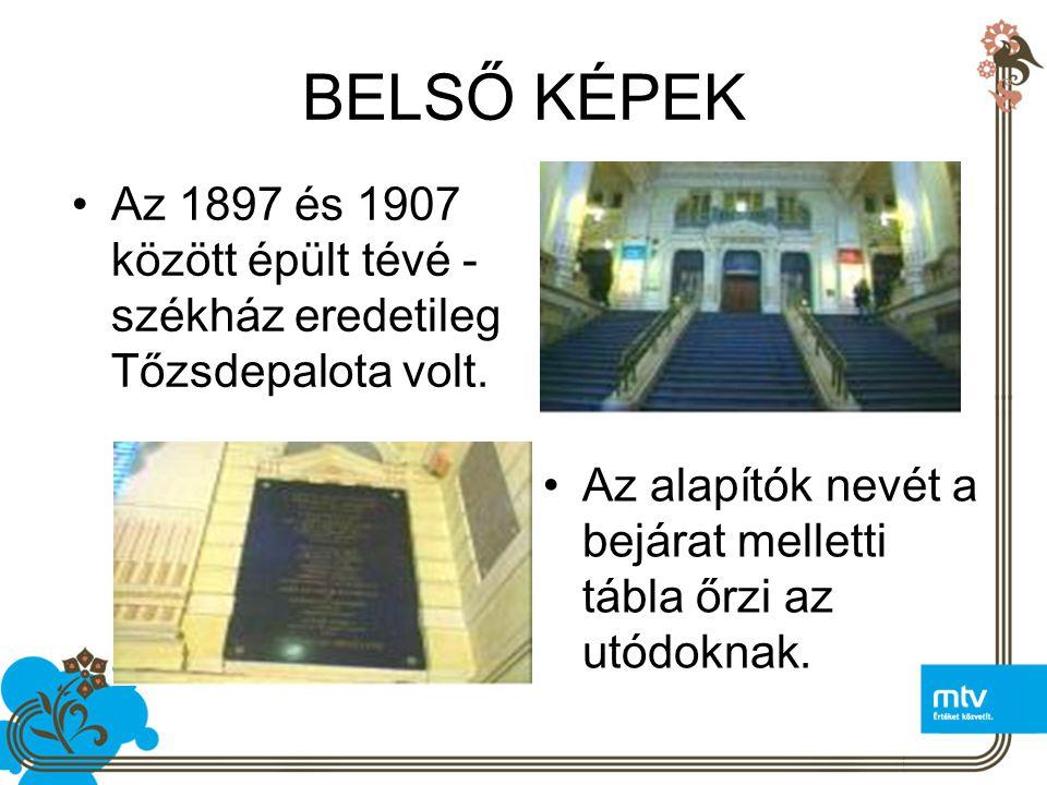 BELSŐ KÉPEK Az 1897 és 1907 között épült tévé - székház eredetileg Tőzsdepalota volt.