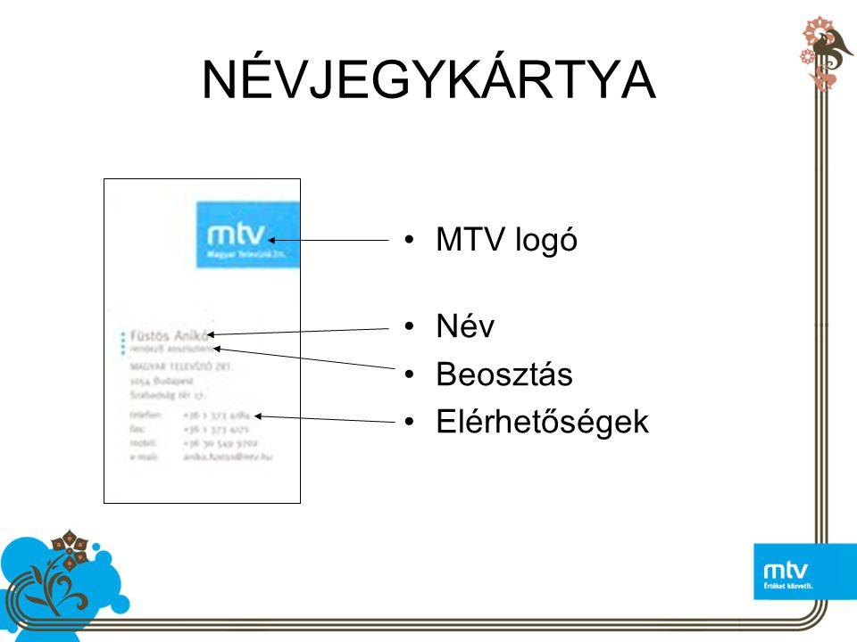 NÉVJEGYKÁRTYA MTV logó Név Beosztás Elérhetőségek