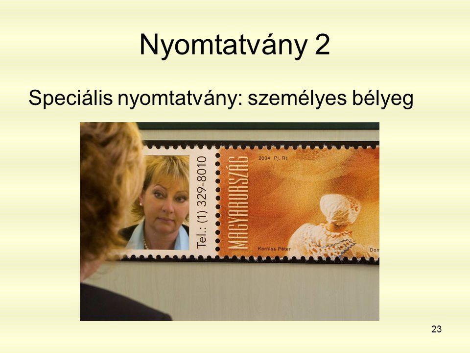 Nyomtatvány 2 Speciális nyomtatvány: személyes bélyeg