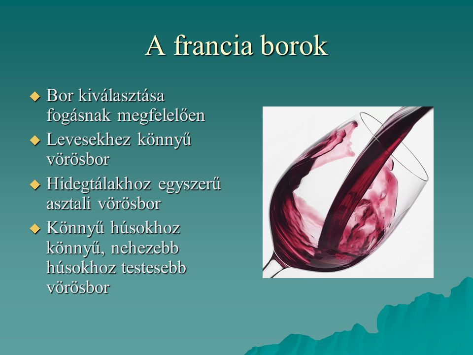 A francia borok Bor kiválasztása fogásnak megfelelően