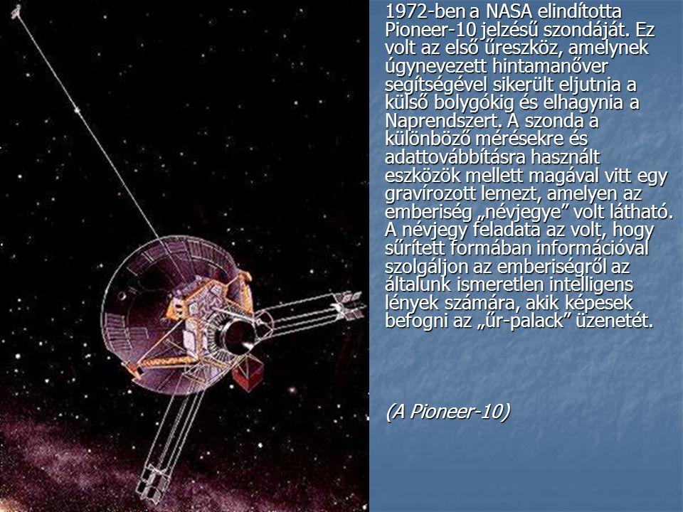 1972-ben a NASA elindította Pioneer-10 jelzésű szondáját