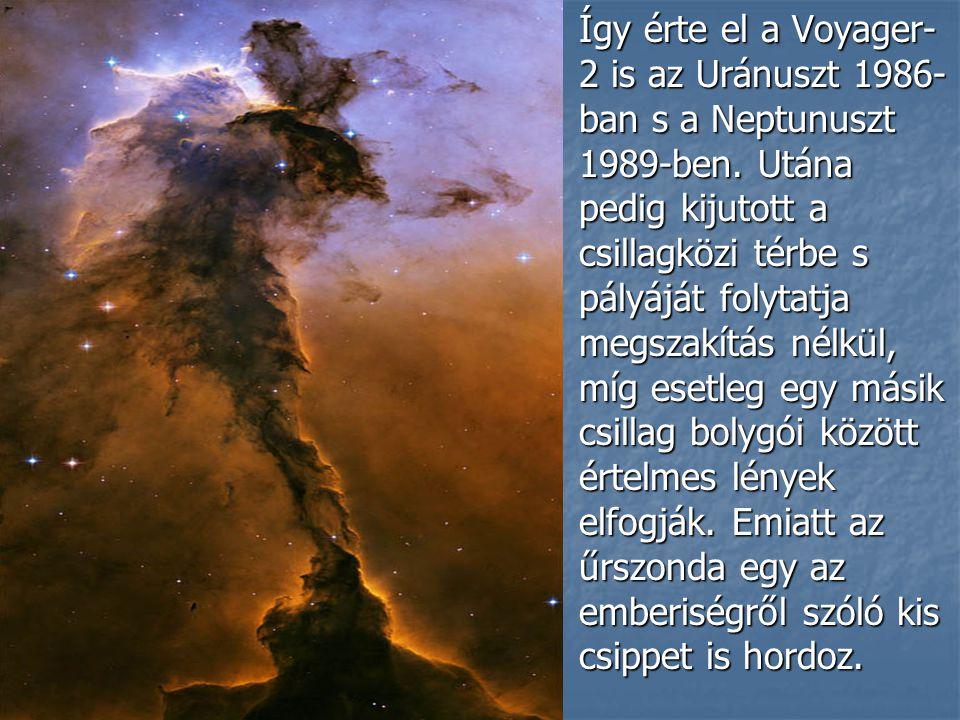 Így érte el a Voyager-2 is az Uránuszt 1986-ban s a Neptunuszt 1989-ben.