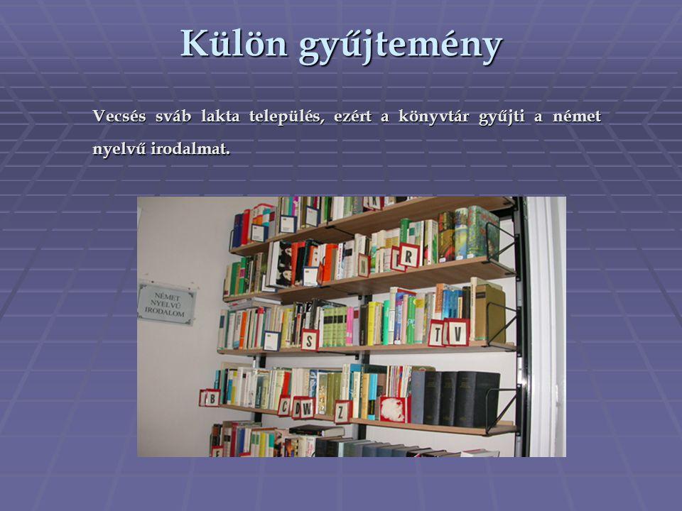 Külön gyűjtemény Vecsés sváb lakta település, ezért a könyvtár gyűjti a német nyelvű irodalmat.