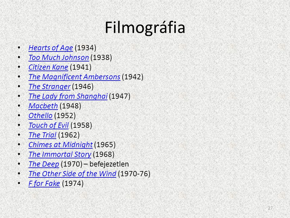 Filmográfia Hearts of Age (1934) Too Much Johnson (1938)