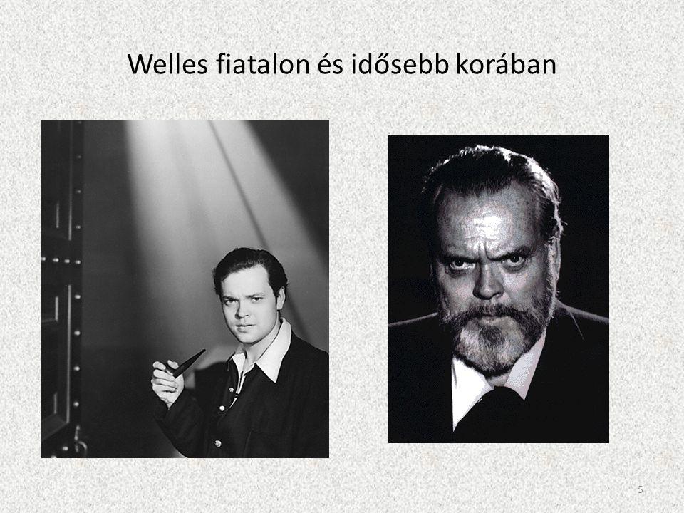 Welles fiatalon és idősebb korában