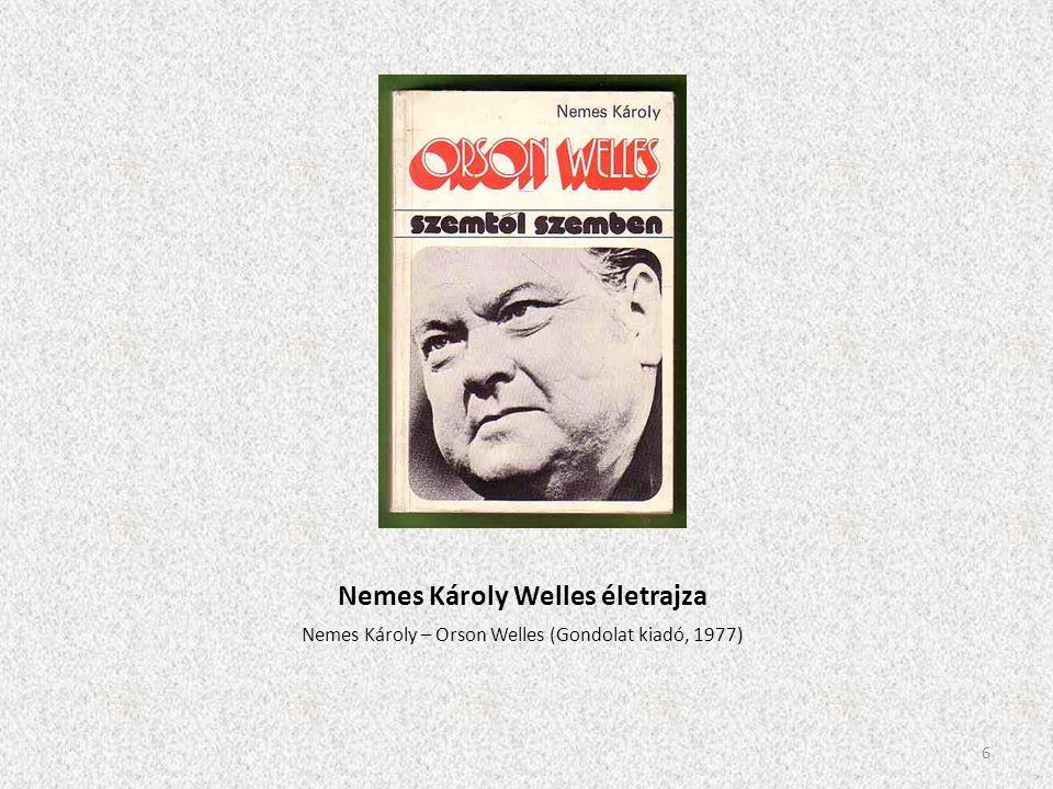 Nemes Károly Welles életrajza