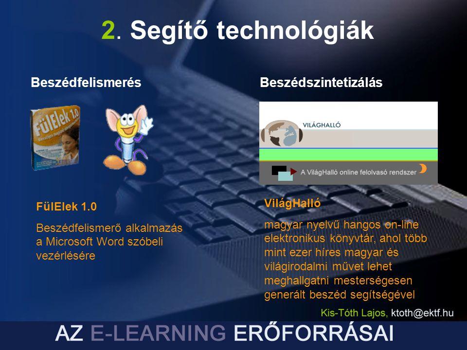 2. Segítő technológiák Beszédfelismerés Beszédszintetizálás VilágHalló
