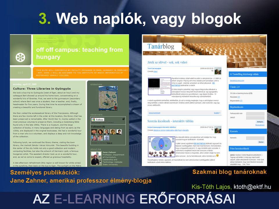 3. Web naplók, vagy blogok Személyes publikációk: