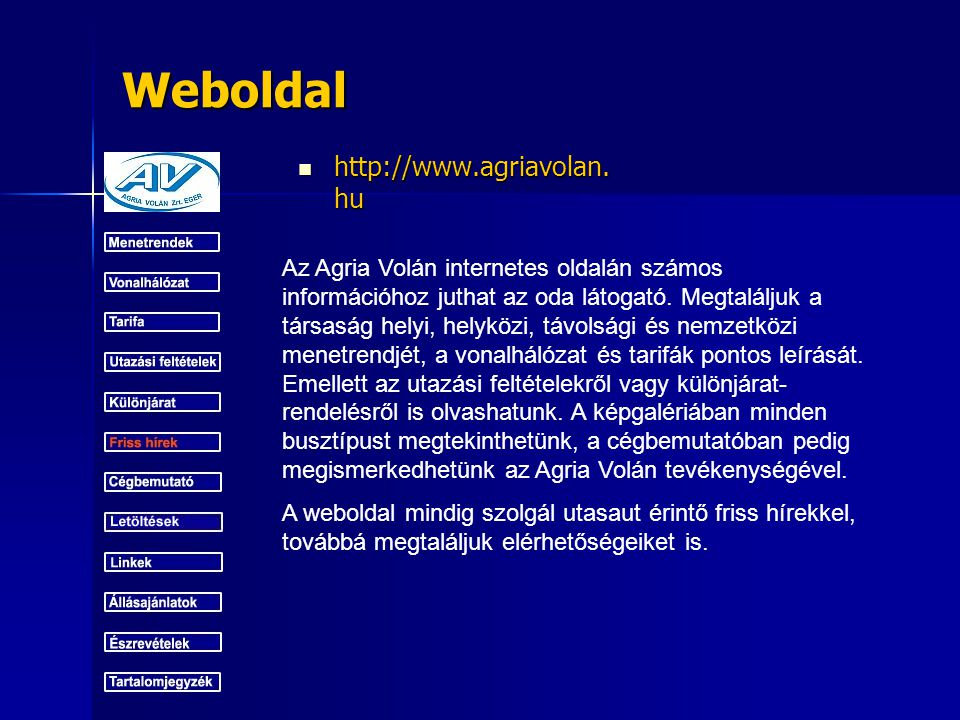 Weboldal http://www.agriavolan.hu