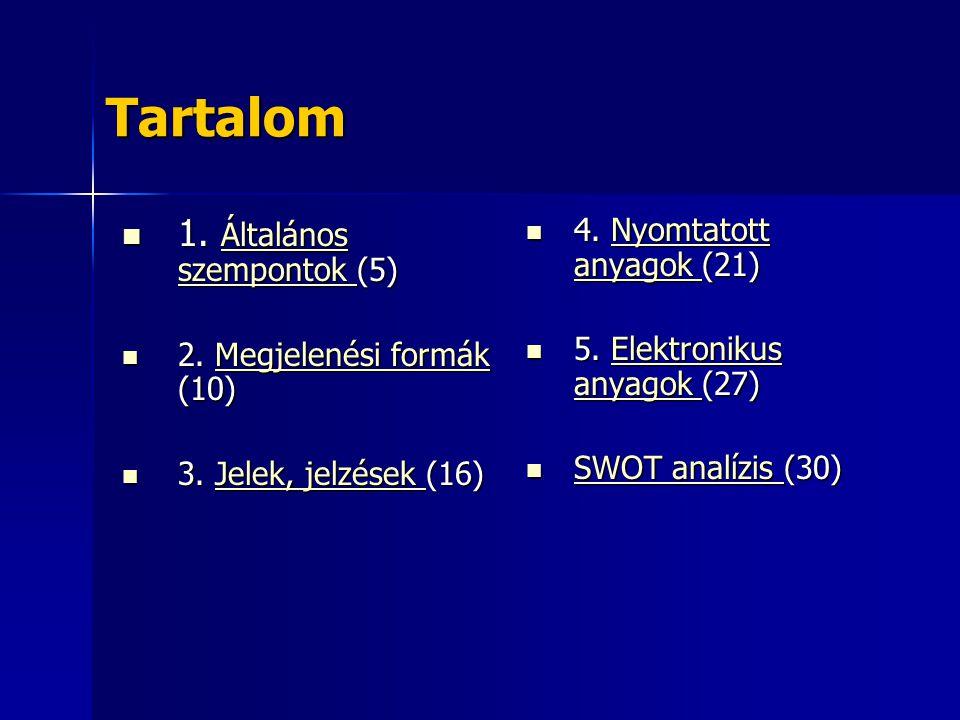 Tartalom 1. Általános szempontok (5) 4. Nyomtatott anyagok (21)