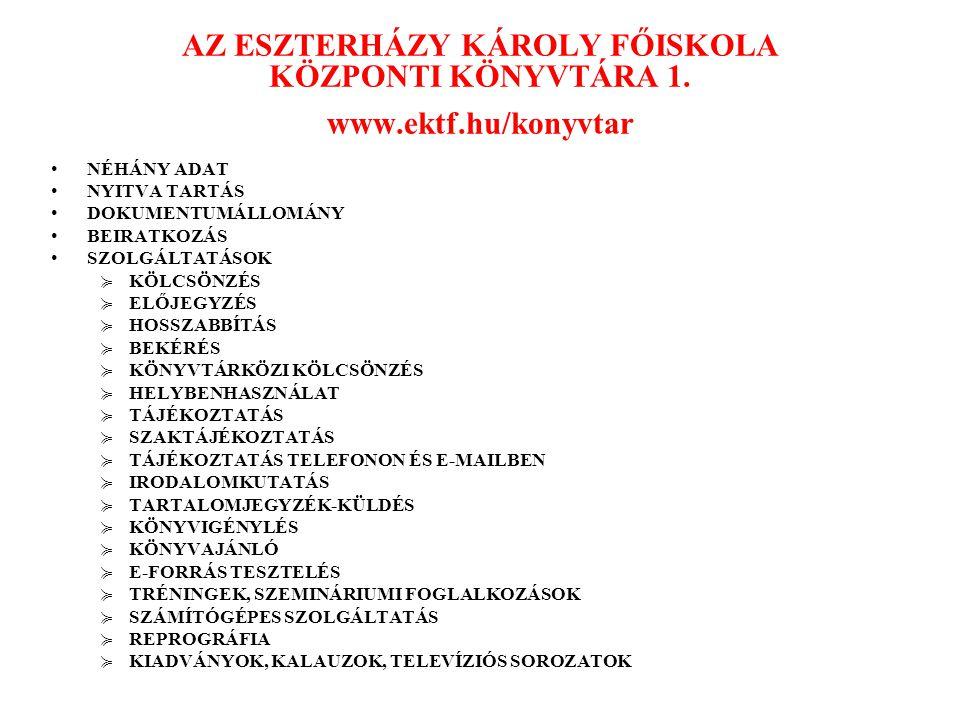 AZ ESZTERHÁZY KÁROLY FŐISKOLA KÖZPONTI KÖNYVTÁRA 1. www. ektf