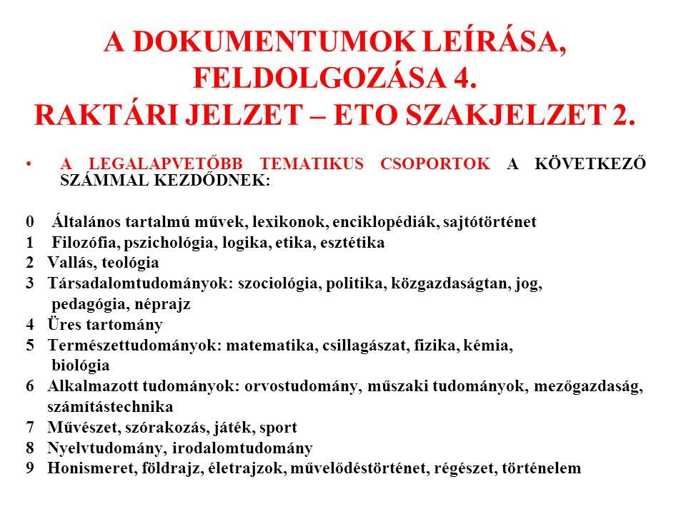 A DOKUMENTUMOK LEÍRÁSA, FELDOLGOZÁSA 4