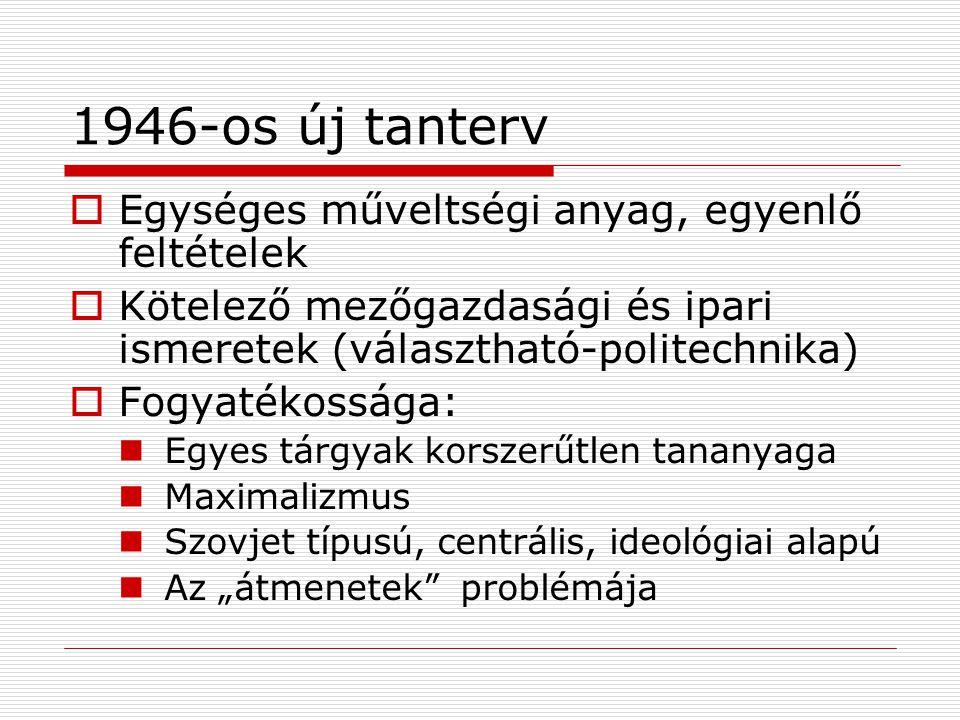 1946-os új tanterv Egységes műveltségi anyag, egyenlő feltételek