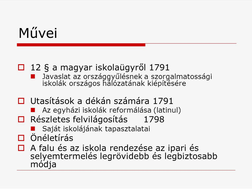 Művei 12 § a magyar iskolaügyről 1791 Utasítások a dékán számára 1791