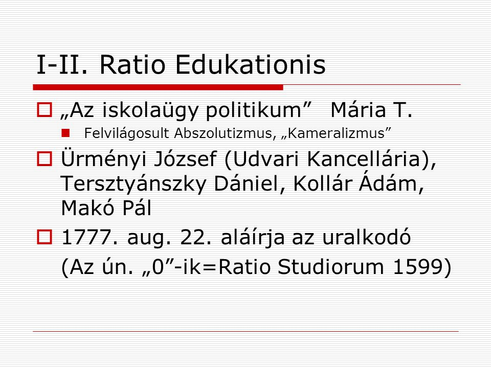 I-II. Ratio Edukationis