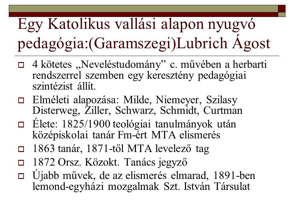 Egy Katolikus vallási alapon nyugvó pedagógia:(Garamszegi)Lubrich Ágost