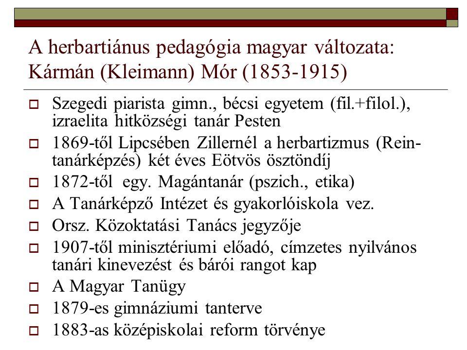 A herbartiánus pedagógia magyar változata: Kármán (Kleimann) Mór (1853-1915)