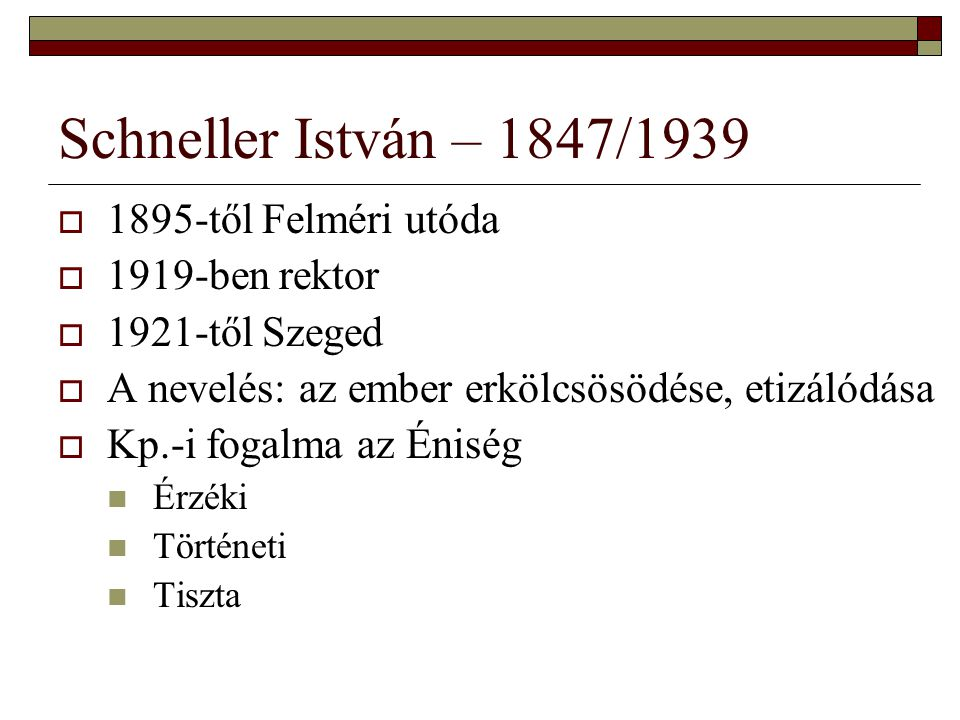 Schneller István – 1847/1939 1895-től Felméri utóda 1919-ben rektor