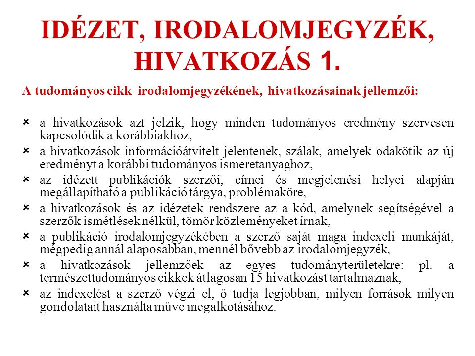 IDÉZET, IRODALOMJEGYZÉK, HIVATKOZÁS 1.
