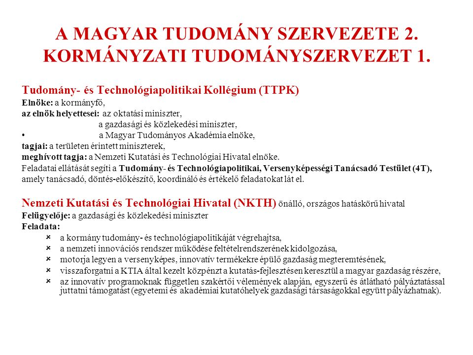 A MAGYAR TUDOMÁNY SZERVEZETE 2. KORMÁNYZATI TUDOMÁNYSZERVEZET 1.
