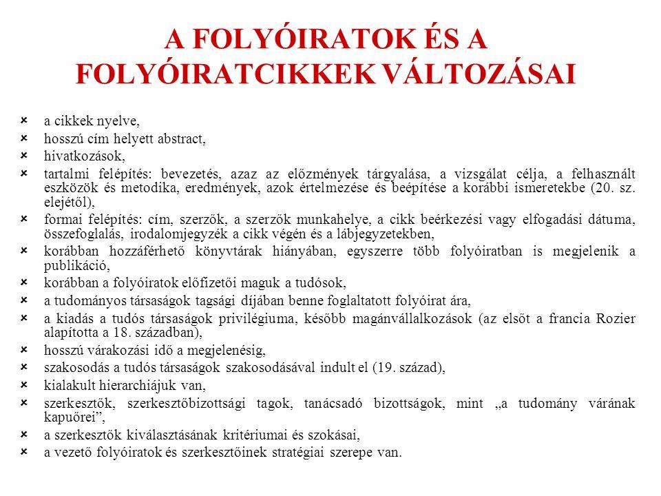 A FOLYÓIRATOK ÉS A FOLYÓIRATCIKKEK VÁLTOZÁSAI