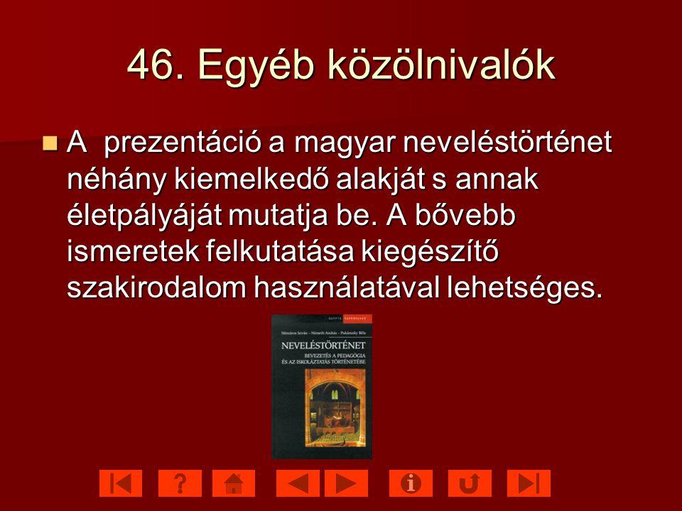 46. Egyéb közölnivalók