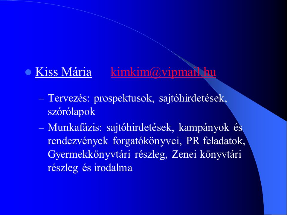Kiss Mária kimkim@vipmail.hu