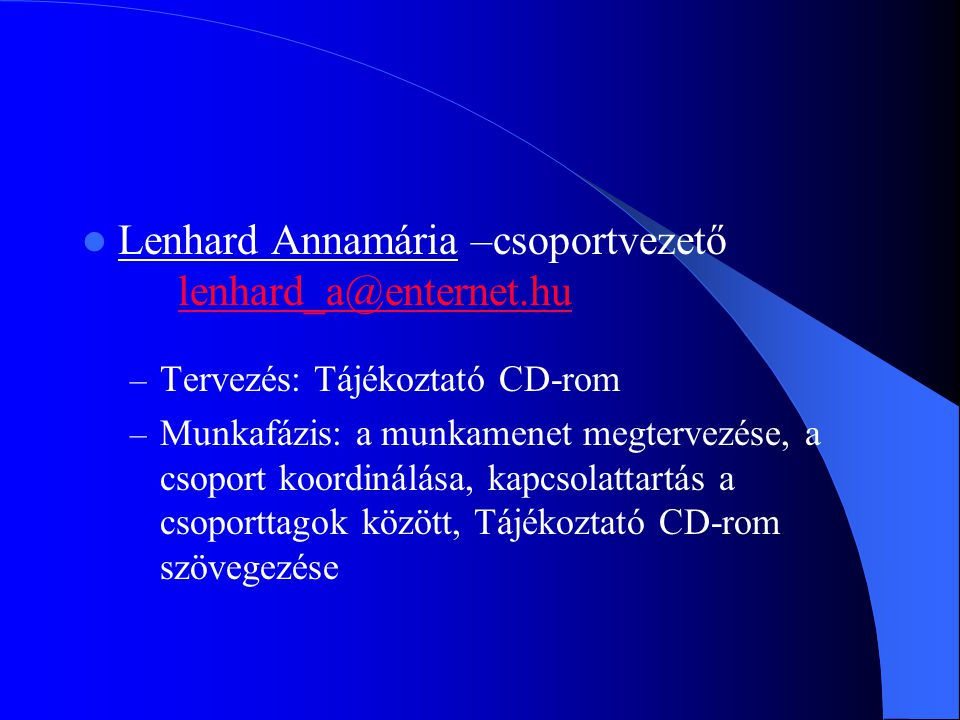 Lenhard Annamária –csoportvezető lenhard_a@enternet.hu