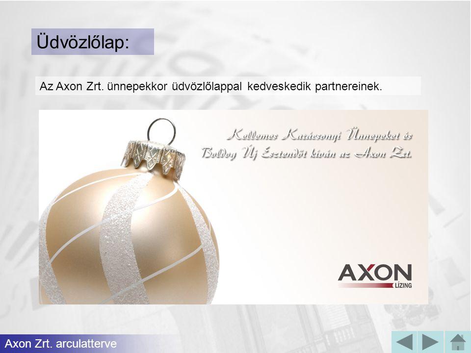 Üdvözlőlap: Az Axon Zrt. ünnepekkor üdvözlőlappal kedveskedik partnereinek. Axon Zrt. arculatterve
