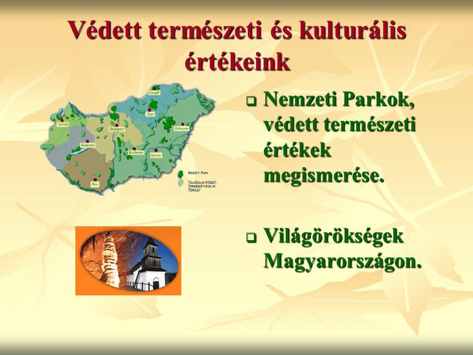 Védett természeti és kulturális értékeink