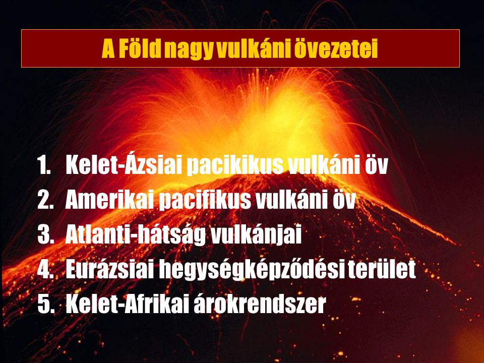 A Föld nagy vulkáni övezetei
