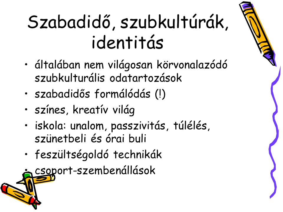 Szabadidő, szubkultúrák, identitás