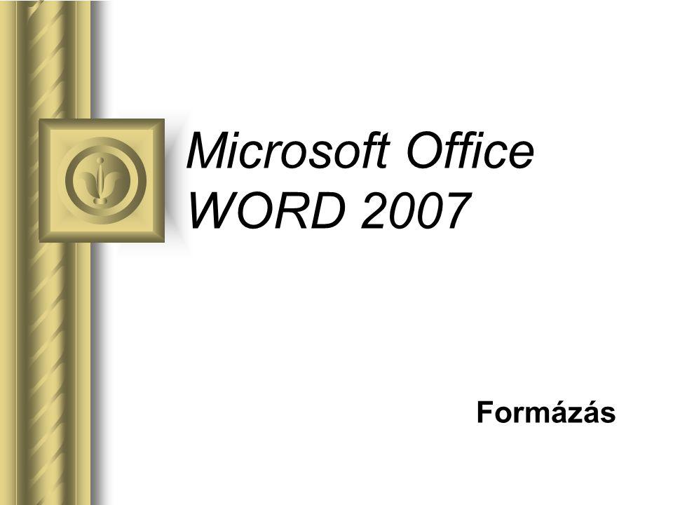 Microsoft Office WORD 2007 Formázás