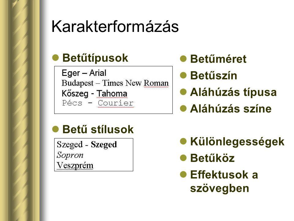 Karakterformázás Betűtípusok Betűméret Betűszín Aláhúzás típusa