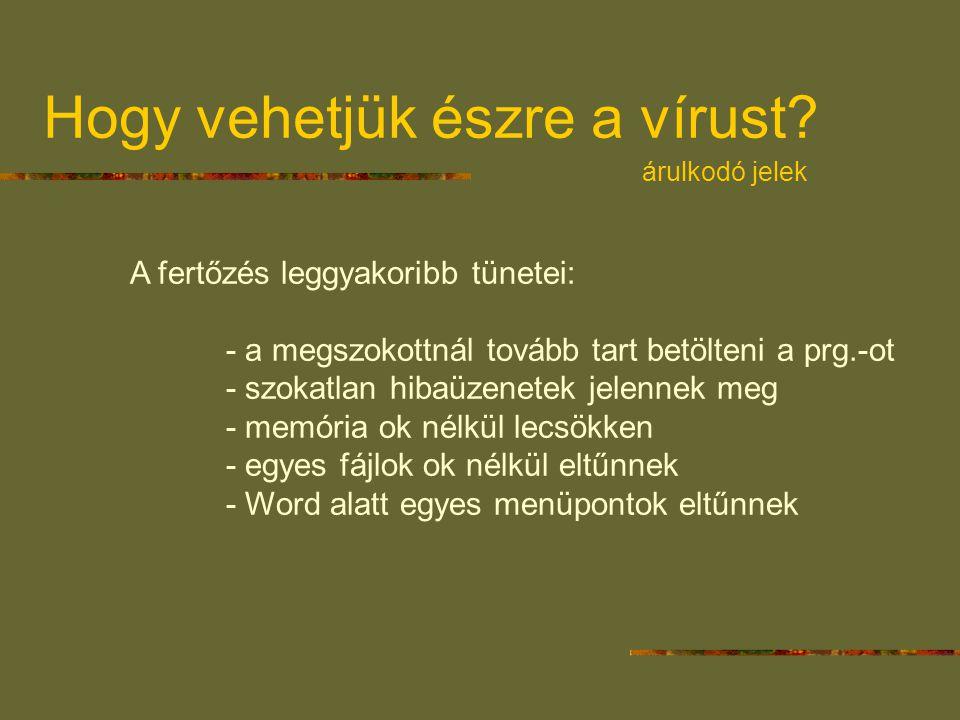 Hogy vehetjük észre a vírust