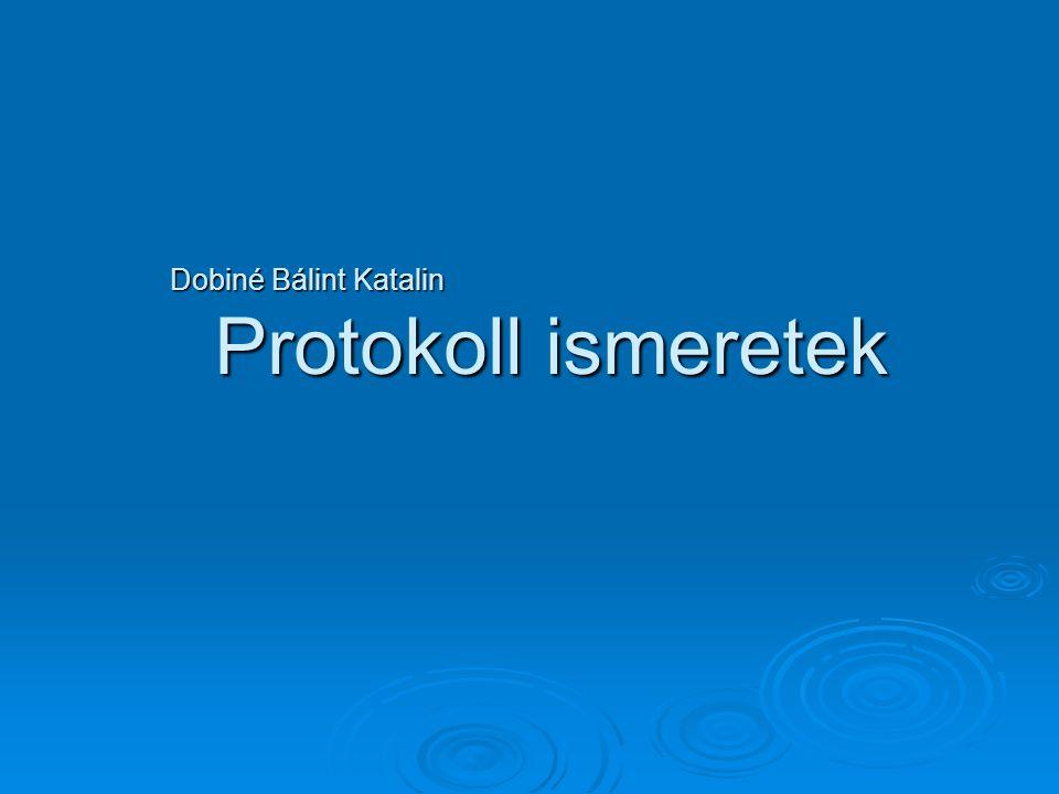 Dobiné Bálint Katalin Protokoll ismeretek