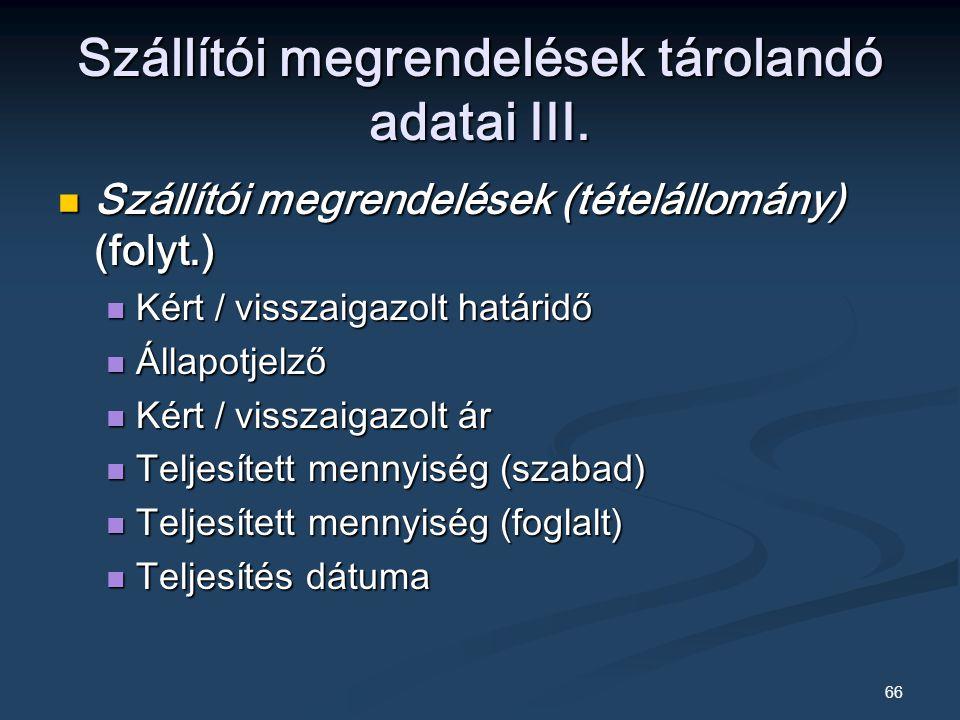 Szállítói megrendelések tárolandó adatai III.