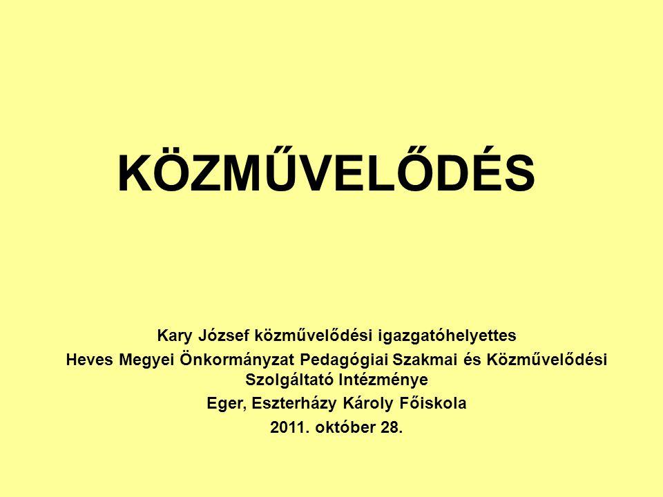 KÖZMŰVELŐDÉS Kary József közművelődési igazgatóhelyettes