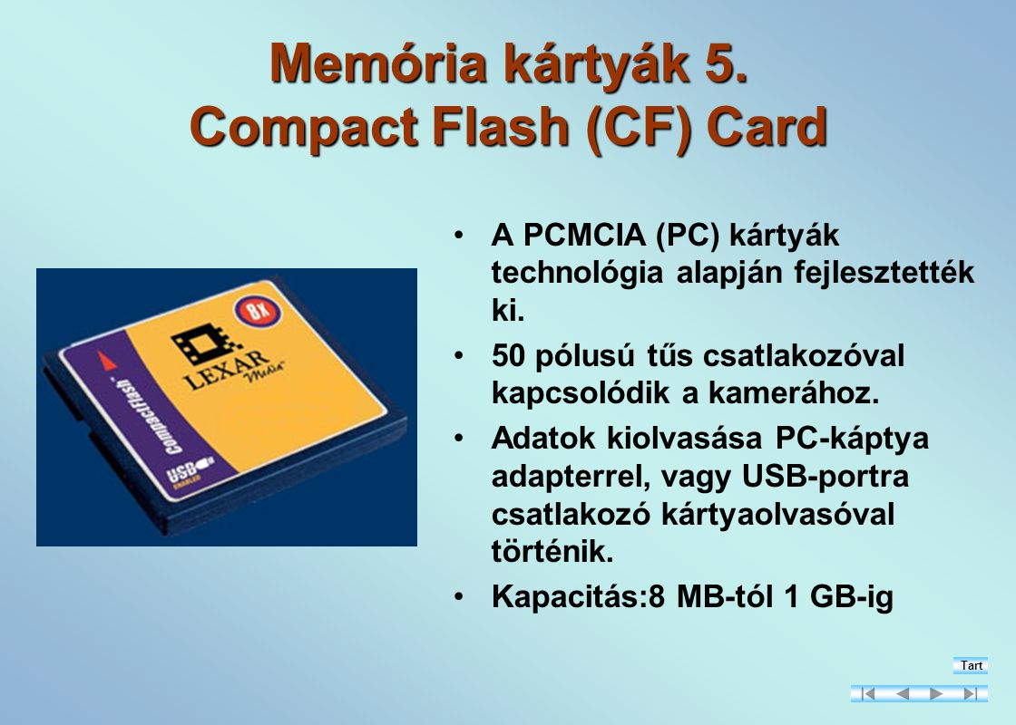 Memória kártyák 5. Compact Flash (CF) Card