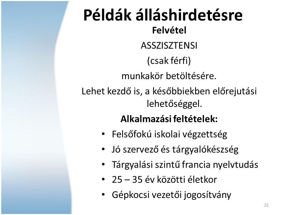Példák álláshirdetésre Alkalmazási feltételek: