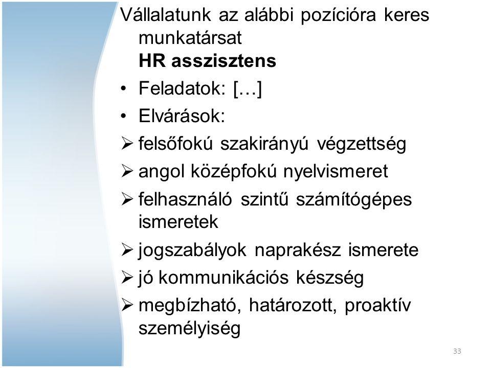 Vállalatunk az alábbi pozícióra keres munkatársat HR asszisztens