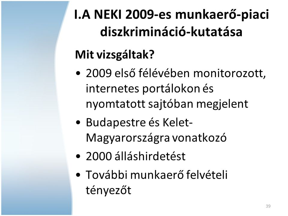 I.A NEKI 2009-es munkaerő-piaci diszkrimináció-kutatása