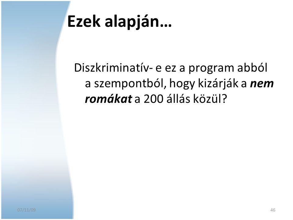 Ezek alapján… Diszkriminatív- e ez a program abból a szempontból, hogy kizárják a nem romákat a 200 állás közül