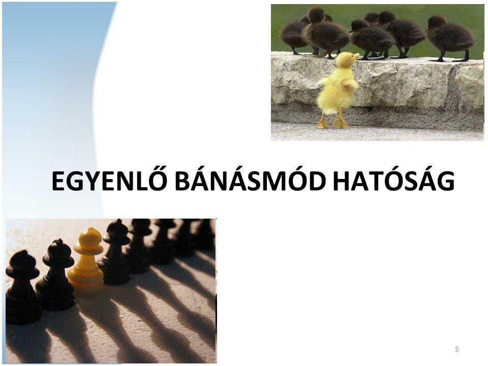 EGYENLŐ BÁNÁSMÓD HATÓSÁG