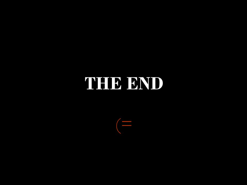 THE END (=