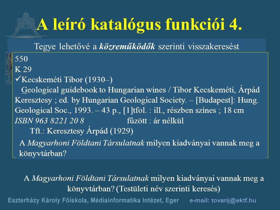 A leíró katalógus funkciói 4.