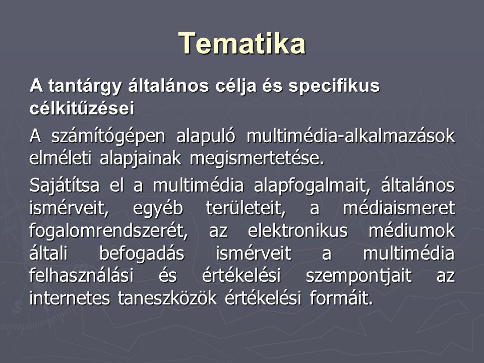 Tematika A tantárgy általános célja és specifikus célkitűzései